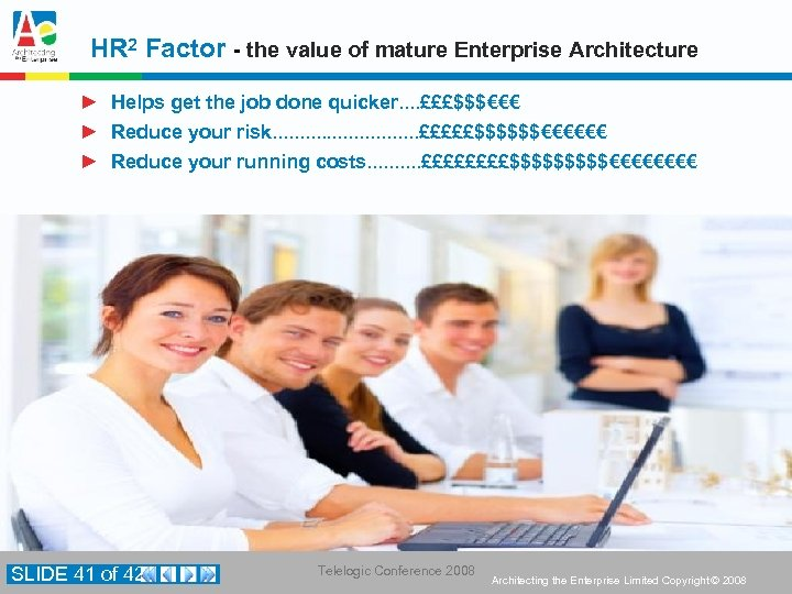 HR 2 Factor - the value of mature Enterprise Architecture ► Helps get the