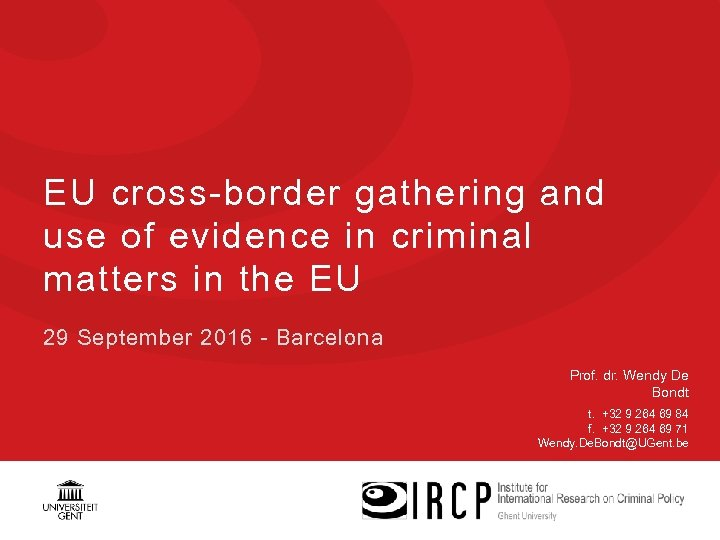 EU cross-border gathering and use of evidence in criminal matters in the EU 29