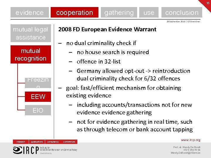 16 evidence cooperation gathering use conclusion 29 September 2016 | EJTN seminar mutual legal