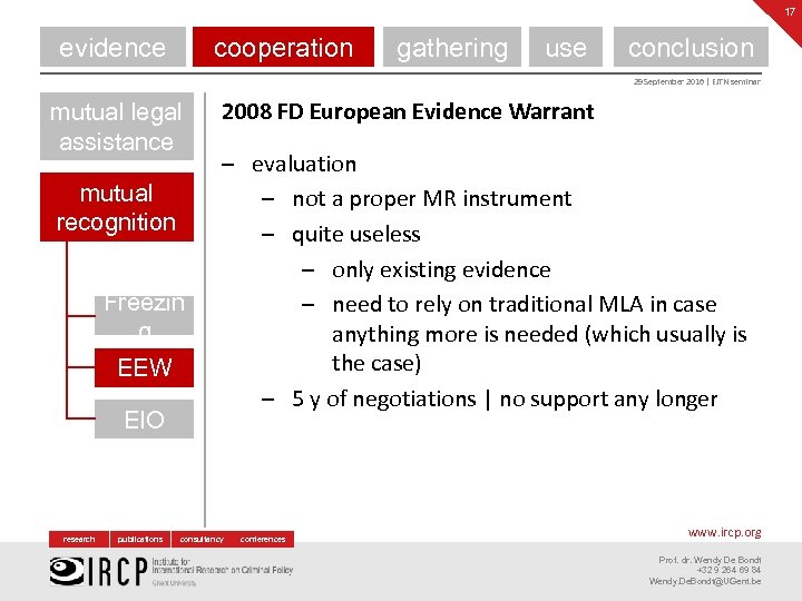 17 evidence cooperation gathering use conclusion 29 September 2016 | EJTN seminar mutual legal
