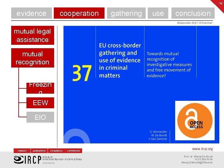19 evidence cooperation gathering use conclusion 29 September 2016 | EJTN seminar mutual legal