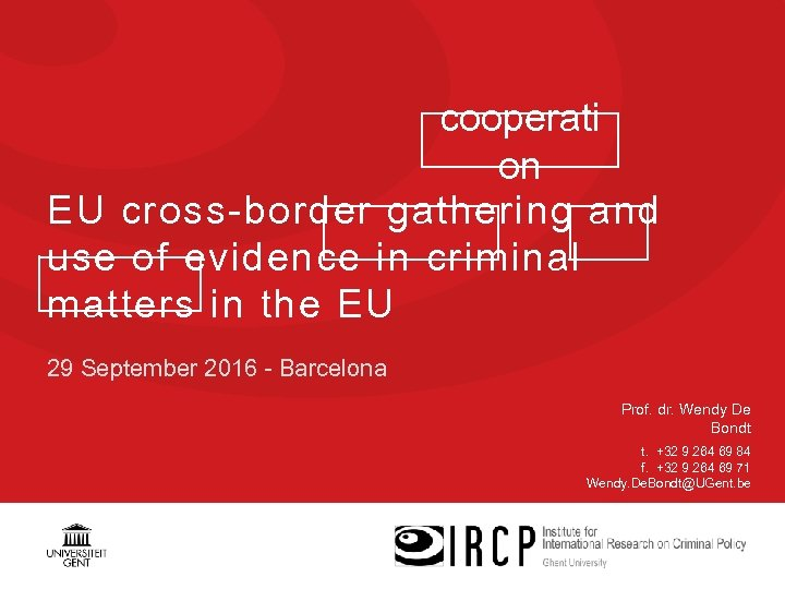 cooperati on EU cross-border gathering and use of evidence in criminal matters in the