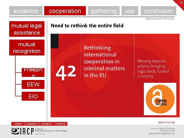 23 evidence cooperation gathering use conclusion 29 September 2016 | EJTN seminar mutual legal