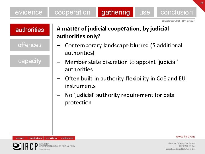 24 evidence cooperation gathering use conclusion 29 September 2016 | EJTN seminar authorities offences