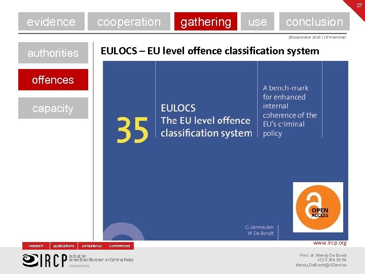 27 evidence cooperation gathering use conclusion 29 September 2016 | EJTN seminar authorities EULOCS