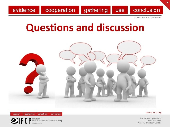 34 evidence cooperation gathering use conclusion 29 September 2016 | EJTN seminar Questions and