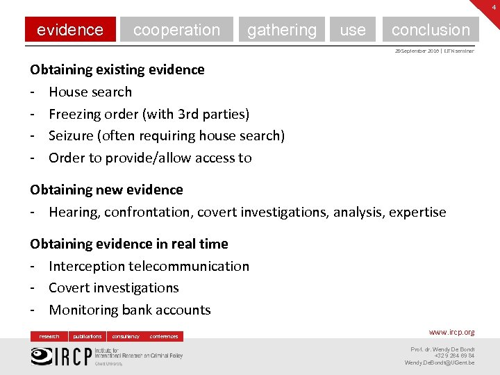 4 evidence cooperation gathering use conclusion 29 September 2016 | EJTN seminar Obtaining existing