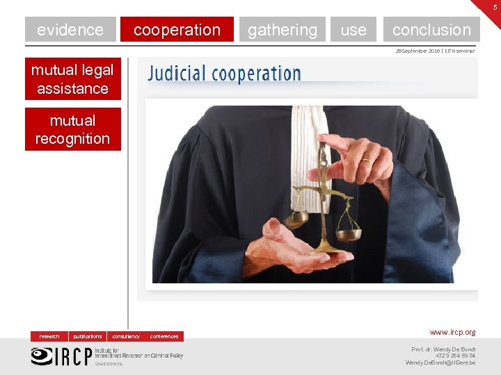 5 evidence cooperation gathering use conclusion 29 September 2016 | EJTN seminar mutual legal