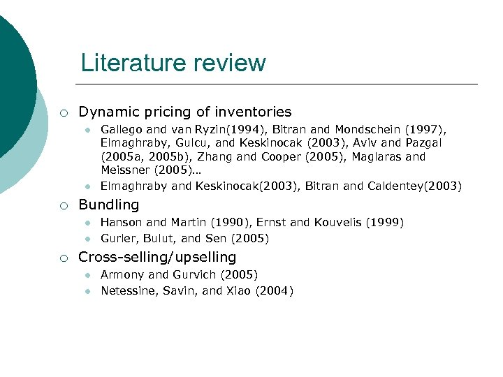 Literature review ¡ Dynamic pricing of inventories l l ¡ Bundling l l ¡