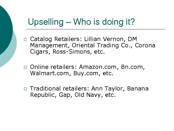 Upselling – Who is doing it? ¡ Catalog Retailers: Lillian Vernon, DM Management, Oriental