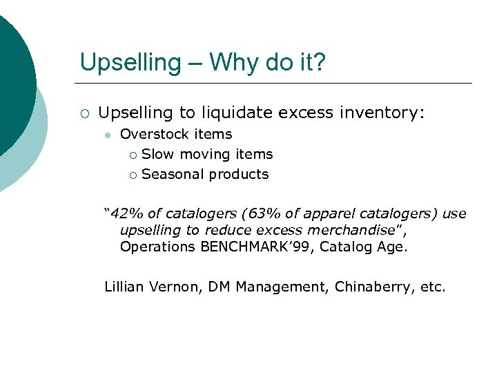 Upselling – Why do it? ¡ Upselling to liquidate excess inventory: l Overstock items