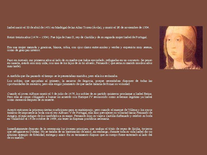 Isabel nació el 22 de abril de 1451 en Madrigal de las Altas Torres