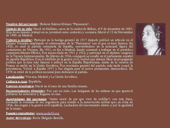 Nombre del personaje: Dolores Ibárruri Gómez