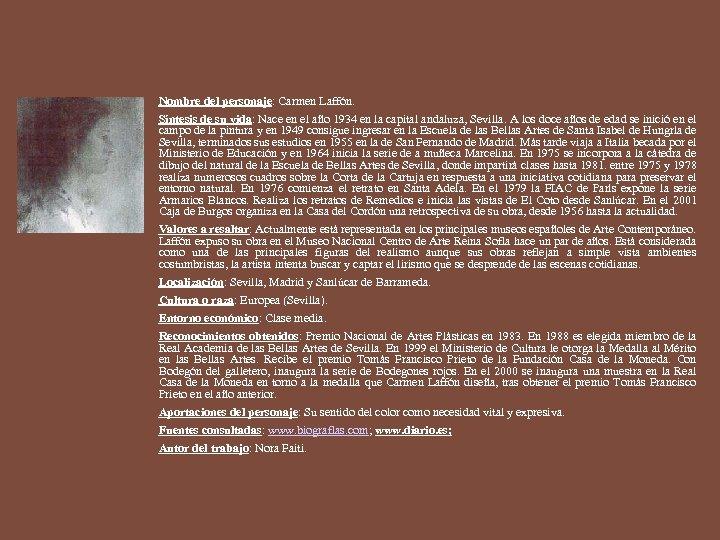 Nombre del personaje: Carmen Laffón. Síntesis de su vida: Nace en el año 1934