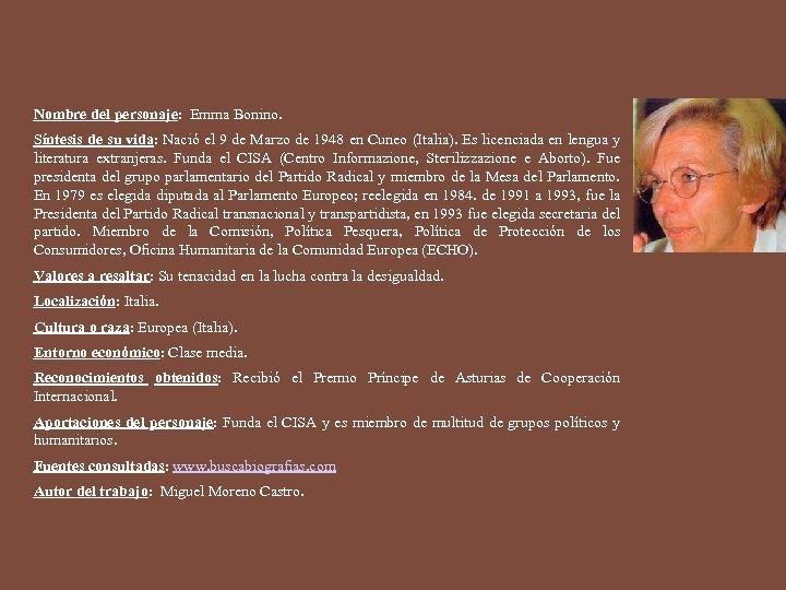 Nombre del personaje: Emma Bonino. Síntesis de su vida: Nació el 9 de Marzo