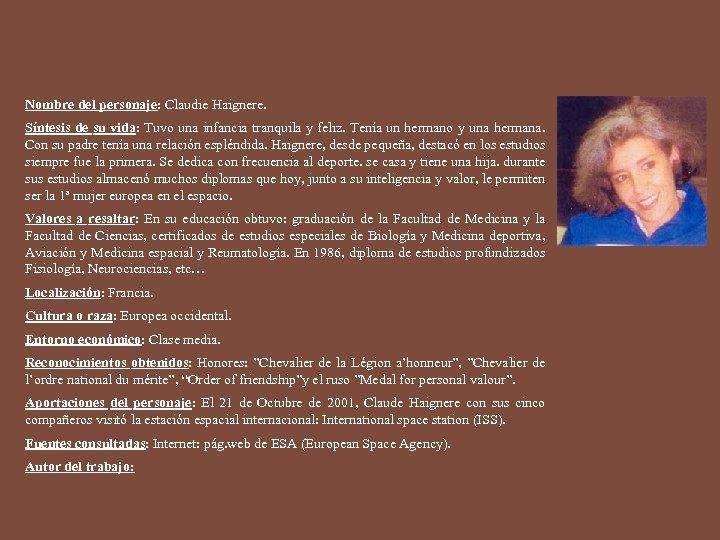 Nombre del personaje: Claudie Haignere. Síntesis de su vida: Tuvo una infancia tranquila y