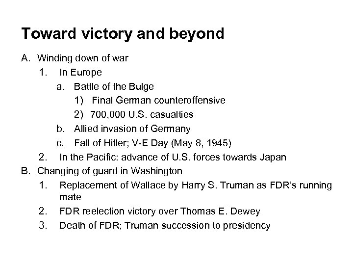 Toward victory and beyond A. Winding down of war 1. In Europe a. Battle