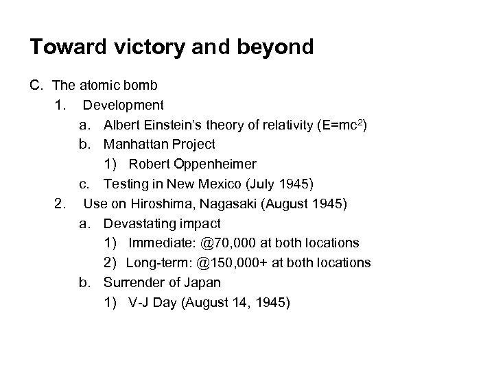 Toward victory and beyond C. The atomic bomb 1. Development a. Albert Einstein's theory