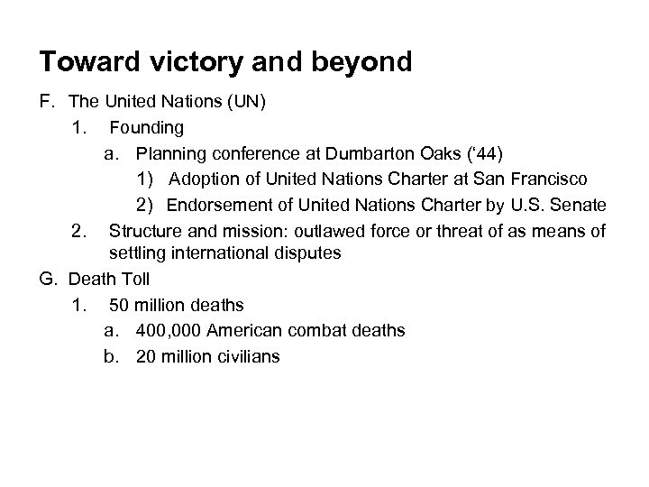 Toward victory and beyond F. The United Nations (UN) 1. Founding a. Planning conference