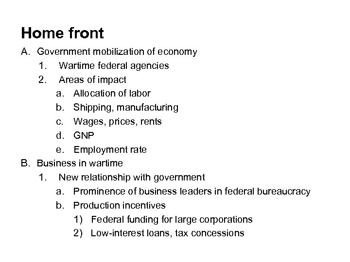 Home front A. Government mobilization of economy 1. Wartime federal agencies 2. Areas of