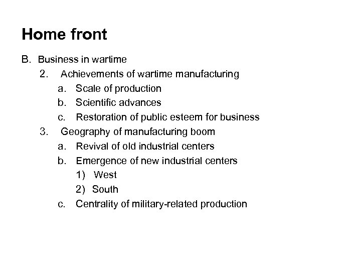 Home front B. Business in wartime 2. Achievements of wartime manufacturing a. Scale of