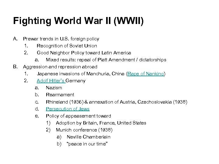 Fighting World War II (WWII) A. B. Prewar trends in U. S. foreign policy