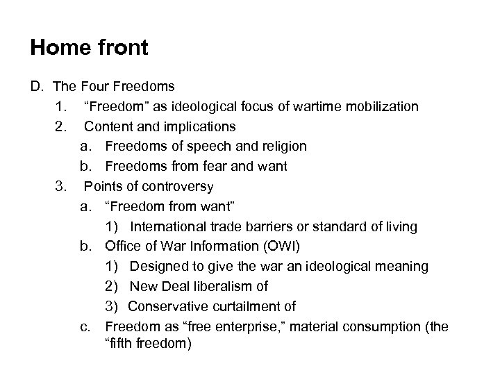 """Home front D. The Four Freedoms 1. """"Freedom"""" as ideological focus of wartime mobilization"""