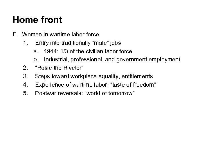 """Home front E. Women in wartime labor force 1. Entry into traditionally """"male"""" jobs"""