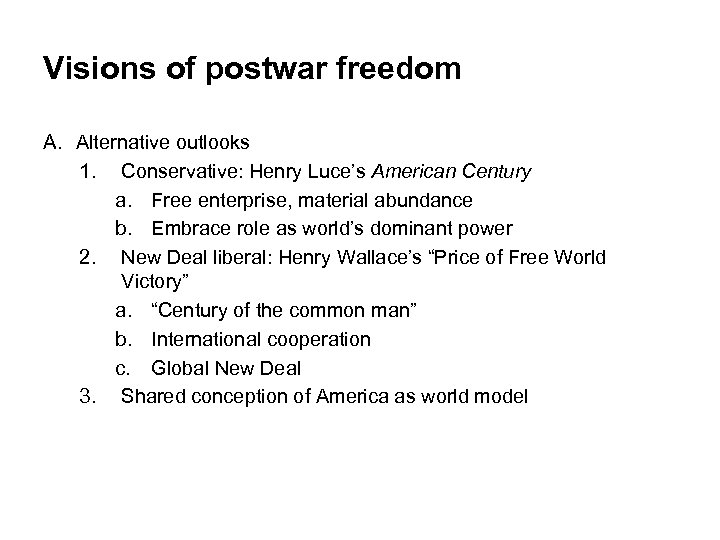 Visions of postwar freedom A. Alternative outlooks 1. Conservative: Henry Luce's American Century a.