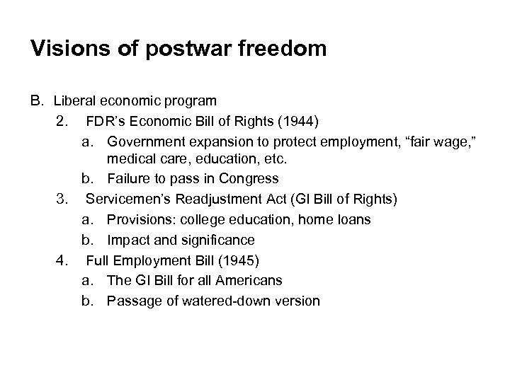 Visions of postwar freedom B. Liberal economic program 2. FDR's Economic Bill of Rights