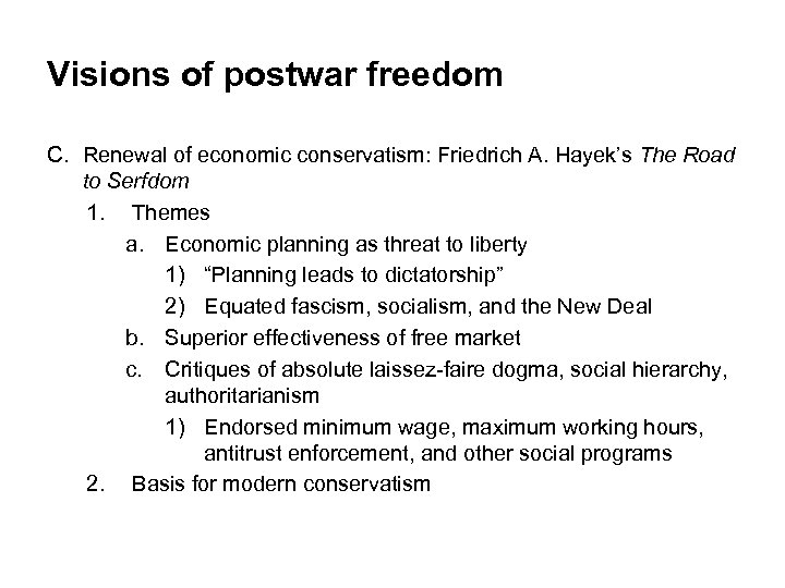 Visions of postwar freedom C. Renewal of economic conservatism: Friedrich A. Hayek's The Road