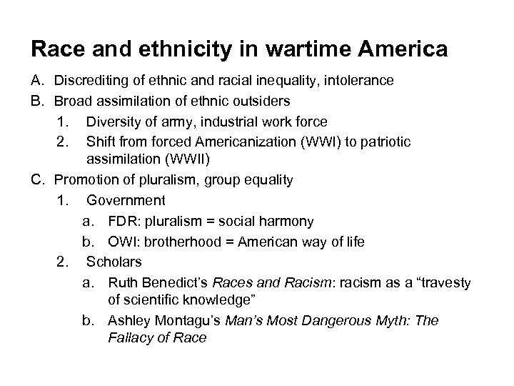 Race and ethnicity in wartime America A. Discrediting of ethnic and racial inequality, intolerance