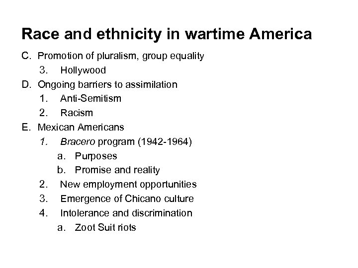 Race and ethnicity in wartime America C. Promotion of pluralism, group equality 3. Hollywood