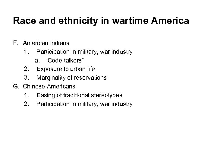 Race and ethnicity in wartime America F. American Indians 1. Participation in military, war