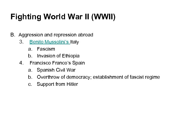 Fighting World War II (WWII) B. Aggression and repression abroad 3. Benito Mussolini's Italy