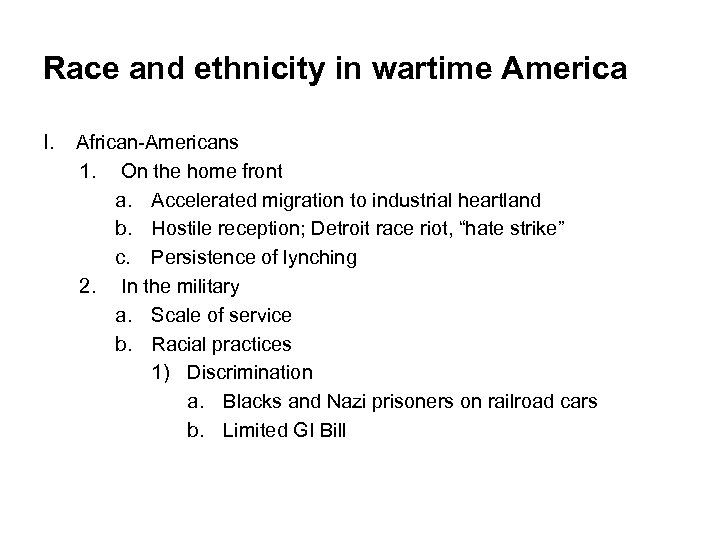 Race and ethnicity in wartime America I. African-Americans 1. On the home front a.