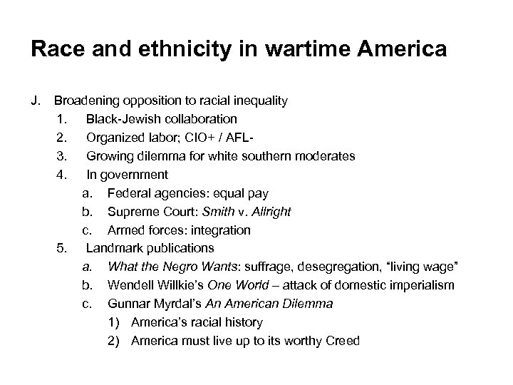 Race and ethnicity in wartime America J. Broadening opposition to racial inequality 1. Black-Jewish