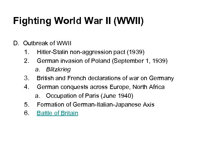 Fighting World War II (WWII) D. Outbreak of WWII 1. Hitler-Stalin non-aggression pact (1939)