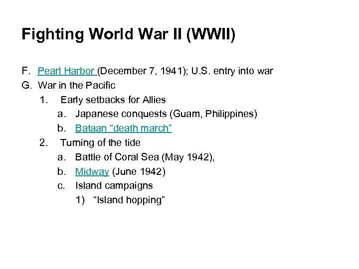 Fighting World War II (WWII) F. Pearl Harbor (December 7, 1941); U. S. entry