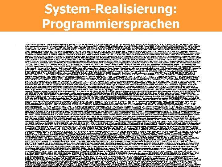 System-Realisierung: Programmiersprachen • 2. PAK 20 -GATE 3 -LISP 473 L Query 9 PAC