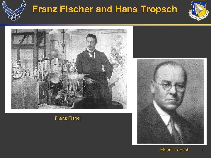 Franz Fischer and Hans Tropsch Franz Fisher Hans Tropsch 11