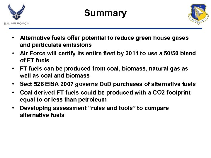 Summary • Alternative fuels offer potential to reduce green house gases and particulate emissions
