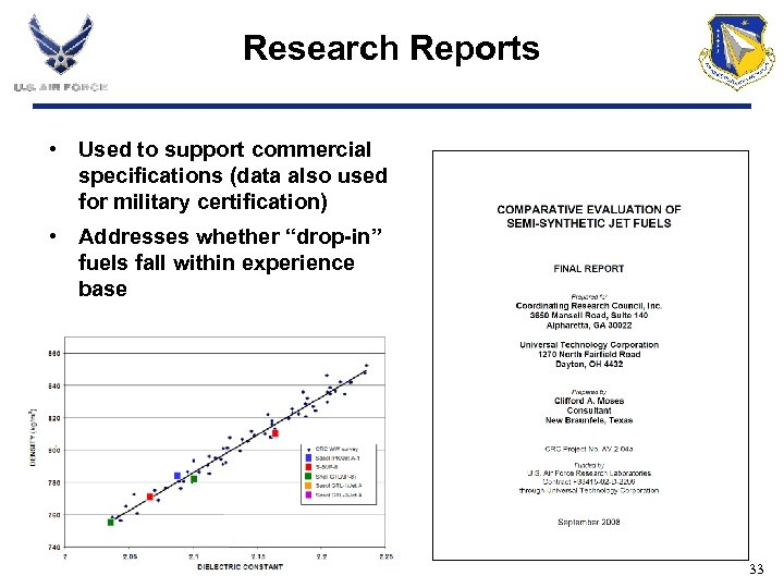 Research Reports • Used to support commercial specifications (data also used for military certification)