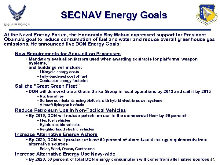 SECNAV Energy Goals At the Naval Energy Forum, the Honorable Ray Mabus expressed support