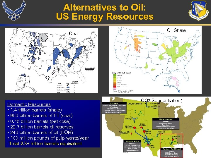 Alternatives to Oil: US Energy Resources Oil Shale Coal Domestic Resources • 1. 4
