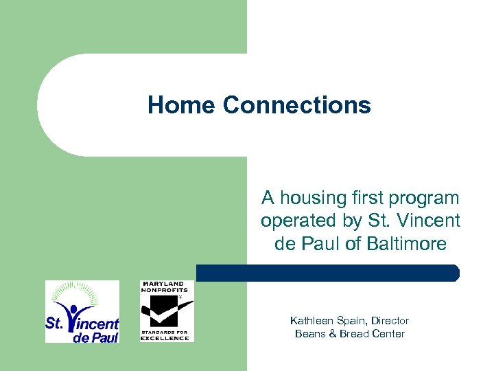 Home Connections A housing first program operated by St. Vincent de Paul of Baltimore