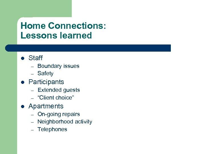 Home Connections: Lessons learned l Staff – – l Participants – – l Boundary