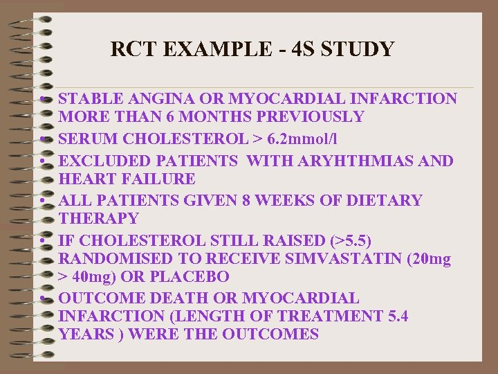 RCT EXAMPLE - 4 S STUDY • STABLE ANGINA OR MYOCARDIAL INFARCTION MORE THAN