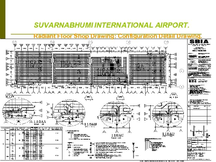 SUVARNABHUMI INTERNATIONAL AIRPORT. Radiant Floor Shop Drawing: Configuration Detail Drawing. 12 MJTA Consortium 12