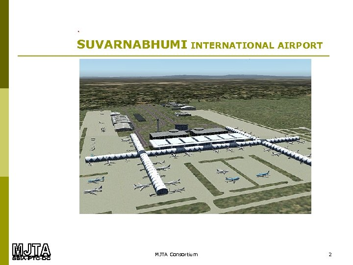 . SUVARNABHUMI INTERNATIONAL AIRPORT MJTA Consortium 2
